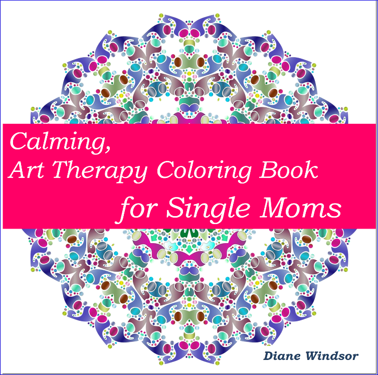 Book Cover: Calming, Art Therapy Coloring Book for Single Moms